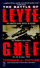 The battle of Leyte Gulf : the greatest naval battle in history, the dramatic full history, 23-26 October, 1944
