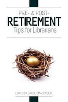 Pre- & post- retirement tips for librarians