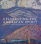 Celebrating the American spirit : masterworks from Crystal Bridges Museum of American Art