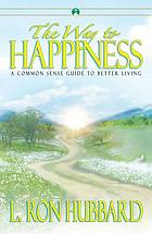 The way to happiness : a common sense guide to better living.