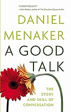 A good talk : the story and skill of conversation