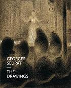 Georges Seurat : the drawings