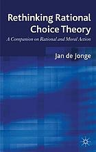 Rethinking rational choice theory : a companion on rational and moral action