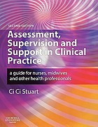 Assessment, supervision, and support in clinical practice : a guide for nurses, midwives, and other health professionals