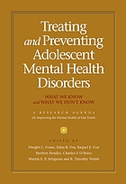Treating and preventing adolescent mental health disorders : what we know and what we don't know : a research agenda for improving the mental health of our youth