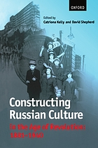 Constructing Russian culture in the age of revolution, 1881-1940