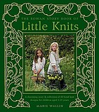 The Rowan story book of little knits : a charming story & collection of 25 hand knit designs for children aged 3-10 years