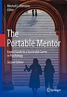 The Portable Mentor : Expert Guide to a Successful Career in Psychology