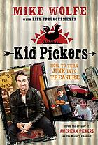 Kid pickers : how to turn junk into treasure