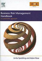 Business risk management handbook : a sustainable approach