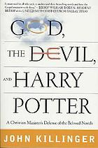 God, the devil, and Harry Potter : a Christian minister's defense of the beloved novels