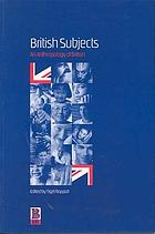 British subjects : an anthropology of Britain