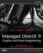 Managed DirectX 9 : graphics and game programming : kick start