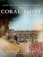 The coral thief : [a novel]