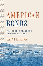 American bonds : how credit markets shaped a nation