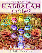 The practical Kabbalah guidebook.