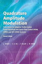 Quadrature amplitude modulation : from basics to adaptive trellis-coded, turbo-equalised and space-time coded OFDM, CDMA and MC-CDMA systems