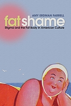 Fat shame : stigma and the fat body in American culture