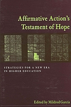 Affirmative action's testament of hope : strategies for a new era in higher education