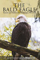 The bald eagle : haunts and habits of a wilderness monarch