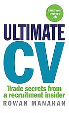 Ultimate CV : trade secrets from a recruitment insider