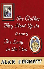 The clothes they stood up in ; and, the lady in the van
