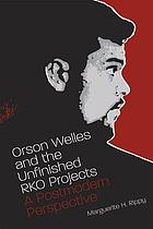 Orson Welles and the unfinished RKO projects : a postmodern perspective