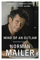 Mind of an outlaw : selected essays