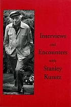 Interviews and encounters with Stanley Kunitz