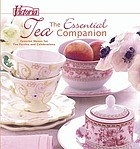 Victoria, the essential tea companion : favorite menus for tea parties and celebrations