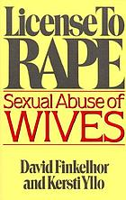 License to rape : sexual abuse of wives