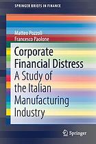 Corporate Financial Distress : a Study of the Italian Manufacturing Industry