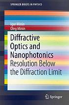 Diffractive optics and nanophotonics : resolution below the diffraction limit