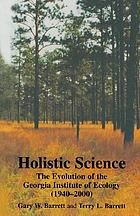 Holistic science : the evolution of the Georgia Institute of Ecology (1940-2000)