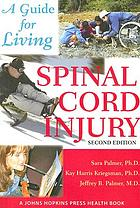 Spinal cord injury : a guide for living
