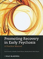 Promoting recovery in early psychosis : a practice manual