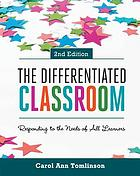 The differentiated classroom : responding to the needs of all learners
