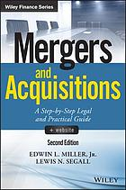 Mergers and acquisitions : a step-by-step legal and practical guide