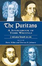 The Puritans : a sourcebook of their writings : two volumes bound as one