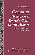 Corneille's Horace and David's Oath of the Horatii : a chapter in the politics of gender in art
