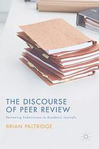 The discourse of peer review reviewing submissions to academic journals