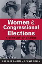 Women and Congressional elections : a century of change