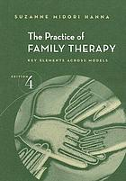 The practice of family therapy : key elements across models