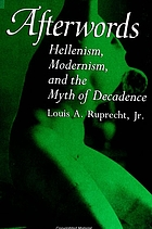 Afterwords : Hellenism, modernism, and the myth of decadence