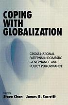 Coping with globalization : cross-national patterns in domestic governance and policy performance