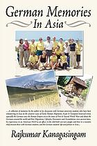 German memories in Asia : a collection of memories ...