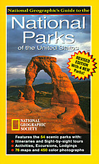 National Geographic's guide to the national parks of the United States