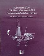 Assessment of the U.S. Outer Continental Shelf Environmental Studies Program. / III, Social and economic studies
