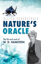 Nature's oracle : the life and work of W.D. Hamilton