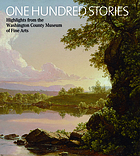 One hundred stories : highlights from the Washington County Museum of Fine Arts, Hagerstown, Maryland